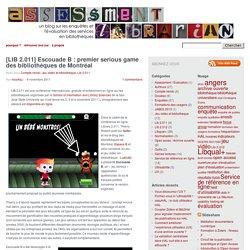 [LIB 2.011] Escouade B : premier serious game des bibliothèques de Montréal