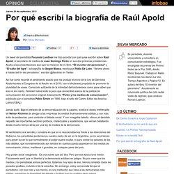 Por qué escribí la biografía de Raúl Apold ~ Silvia Mercado