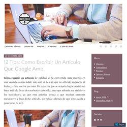 12 Tips: Como Escribir Un Artículo Que Google Ame – Redactor Web