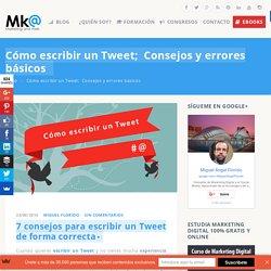 Cómo escribir un Tweet; Consejos y errores básicos