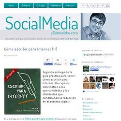 Cómo escribir para Internet (II) - Blog de Ernesto del Valle