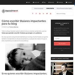Cómo escribir titulares impactantes para tu blog