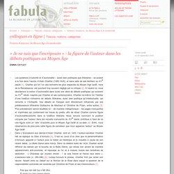 «Je ne suis que l'escripvain»: la figure de l'auteur dans les débats poétiques au Moyen Âge (Fabula / Colloques)