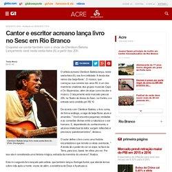 Cantor e escritor acreano lança livro no Sesc em Rio Branco - notícias em Acre