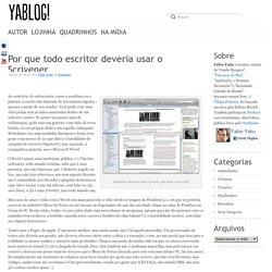 Por que todo escritor deveria usar o Scrivener - YabloG!