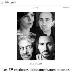Los 39 escritores latinoamericanos menores de 40 años que no te puedes perder – WMagazín