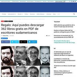 » Regalo: Aquí puedes descargar 362 libros gratis en PDF de escritores sudamericanos