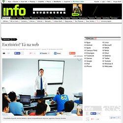 INFO Online - Escritório? Tá na web - (07/02/2008)