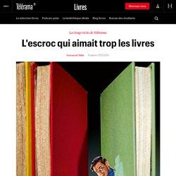 L'escroc qui aimait trop les livres - Livres - Télérama.fr