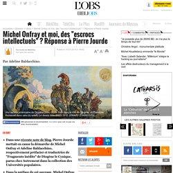 """Michel Onfray et moi, des """"escrocs intellectuels"""" ? Réponse à Pierre Jourde- 10 juillet 2015 - Bibliobs"""