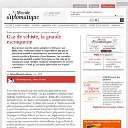 Gaz de schiste, la grande escroquerie, par Nafeez Mosaddeq Ahmed (Le Monde diplomatique, mars 2013)