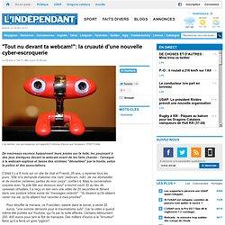 """""""Tout nu devant ta webcam!"""": la cruauté d'une nouvelle cyber-escroquerie"""