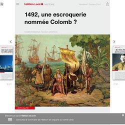 1492, une escroquerie nommée Colomb? - Edition du soir Ouest France - 07/10/2016