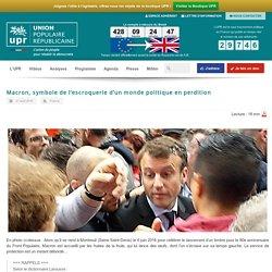 Macron, symbole de l'escroquerie d'un monde politique en perdition