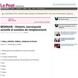 MONNAIE - Histoire, escroquerie actuelle et solution de remplacement - Marc Jutier sur LePost.fr (14:31)