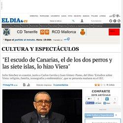 """""""El escudo de Canarias, el de los dos perros y las siete islas, lo hizo Viera"""". eldia.es."""