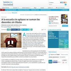 A la escuela sin aplazos se suman los docentes sin títulos - 17.09.2014 - lanacion.com