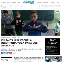 En Salta una escuela incorpora yoga para sus alumnos - Revista El Federal