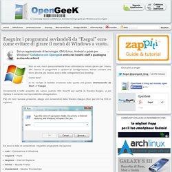 """Eseguire i programmi avviandoli da """"Esegui"""" ecco come evitare di girare il menù di Windows a vuoto. - Opengeek.it"""