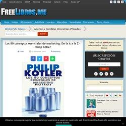 Los 80 conceptos esenciales de marketing - Philip Kotler