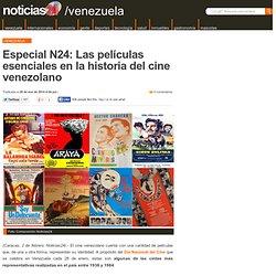 Especial N24: Las películas esenciales en la historia del cine venezolano