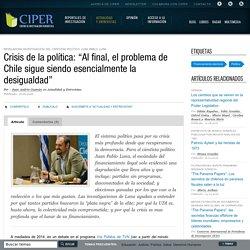 """Crisis de la política: """"Al final, el problema de Chile sigue siendo esencialmente la desigualdad"""""""