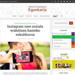 Instagram sare soziala erabiltzen hasteko eskuliburua