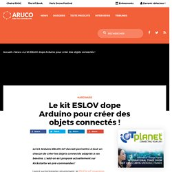 Le kit ESLOV dope Arduino pour créer des objets connectés !