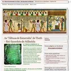 """As """"Tábuas de Esmeralda"""" de Thoth – Rei-Sacerdote de Atlântida"""