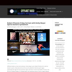 Robert Phoenix Friday FarCast with Emily Moyer Sports Esoteric Symbolism