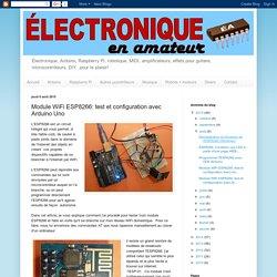 Électronique en amateur: Module WiFi ESP8266: test et configuration avec Arduino Uno
