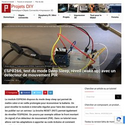 ESP8266, test du mode Deep Sleep, réveil (wake up) avec un détecteur de mouvement PIR