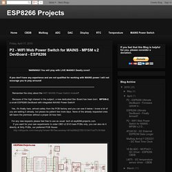 ESP8266 Projects: P2 - WIFI Web Power Switch for MAINS - MPSM v.2 DevBoard - ESP8266