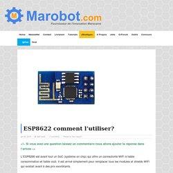 ESP8622 comment l'utiliser?