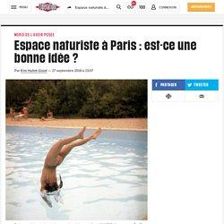 Espace naturisteà Paris: est-ce une bonne idée?