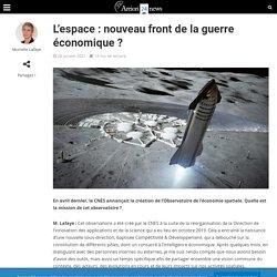 L'espace: nouveau front de la guerre économique?