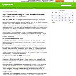 GREENPEACE 18/01/16 Aldi : moins de pesticides au rayon fruits et légumes en Allemagne, mais pas en France