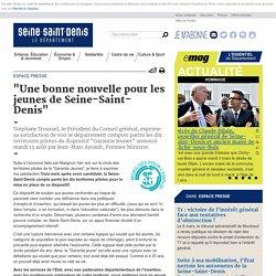 """Espace presse - """"Une bonne nouvelle pour les jeunes de Seine-Saint-Denis"""""""