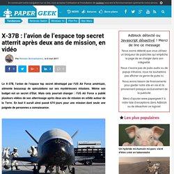 X-37B : l'avion de l'espace top secret atterrit après deux ans de mission, en vidéo
