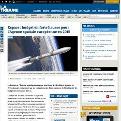 Espace : budget en forte hausse pour l'Agence spatiale européenne en 2015