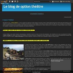 L'espace théâtral - Le blog de option théâtre
