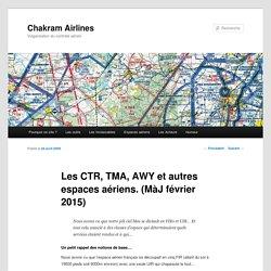 Les CTR, TMA, AWY et autres espaces aériens. (MàJ février 2015)Chakram Airlines