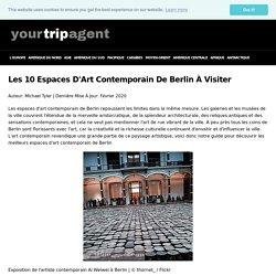Les 10 Espaces D'Art Contemporain De Berlin À Visiter - 2020