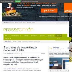 5 espaces de coworking à découvrir à Lille