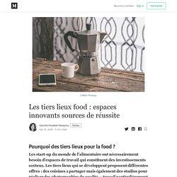Les tiers lieux food : espaces innovants sources de réussite