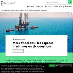 Mers et océans : les espaces maritimes en six questions