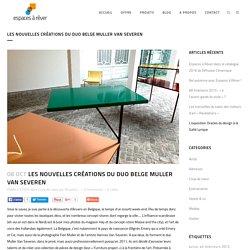 Les nouvelles créations du duo belge Muller Van Severen