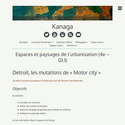 Espaces et paysages de l'urbanisation (4e – G1) – Kanaga