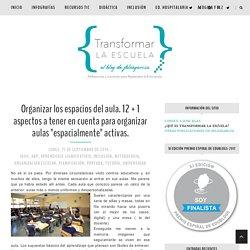 """Organizar los espacios del aula. 12 + 1 aspectos a tener en cuenta para organizar aulas """"espacialmente"""" activas. - Transformar la escuela"""