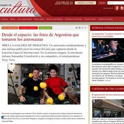 Desde el espacio: las fotos de Argentina que tomaron los astronautas